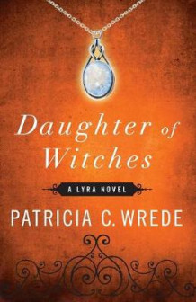 Daughter of Witches av Patricia C Wrede (Heftet)