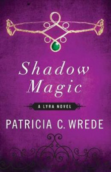 Shadow Magic av Patricia C Wrede (Heftet)
