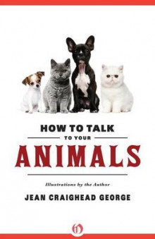 How to Talk to Your Animals av Jean Craighead George (Heftet)