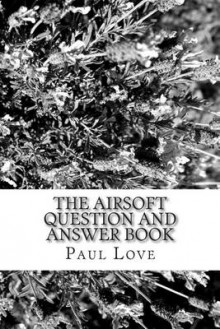 The Airsoft Question and Answer Book av Paul Love (Heftet)
