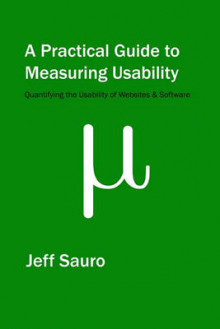 A Practical Guide to Measuring Usability av Jeff Sauro (Heftet)