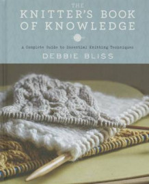 The Knitter's Book of Knowledge av Debbie Bliss (Innbundet)
