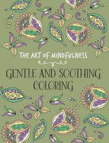 Omslag - The Art of Mindfulness: Gentle and Soothing Coloring