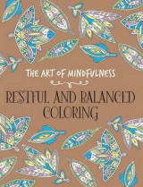 Omslag - The Art of Mindfulness: Restful and Balanced Coloring