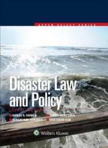 Disaster Law and Policy av Henry J Fletcher Professor of Law and Associate Dean for Research Daniel A Farber, James Ming Chen, Robert R Verchick og Lisa Grow Sun (Heftet)