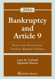 Bankruptcy and Article 9 av Lynn M Lopucki og Professor Elizabeth Warren (Heftet)