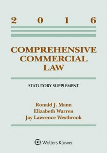 Comprehensive Commercial Law av Ronald J Mann, Professor Elizabeth Warren og Professor Jay Lawrence Westbrook (Heftet)