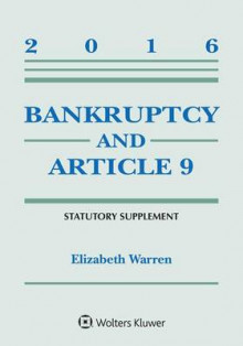 Bankruptcy and Article 9 2016 Statutory Supplement av Professor Elizabeth Warren (Heftet)