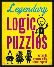Legendary Logic Puzzles av Kurt Smith, Norman D. Willis og Mark Zegarelli (Heftet)