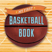 My First Basketball Book av Sterling Children's (Kartonert)