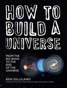 How to Build a Universe av Ben Gilliland (Innbundet)