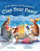 If It's Snowy and You Know It, Clap Your Paws! av Kim Norman (Kartonert)