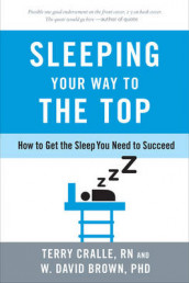 Sleeping Your Way to the Top av W. David Brown, William Cane og Terry Cralle (Innbundet)