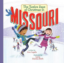 The Twelve Days of Christmas in Missouri av Ann Ingalls og Laura Huliska-Beith (Innbundet)