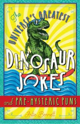 Omslag - The Universe's Greatest Dinosaur Jokes and Pre-Hysteric Puns