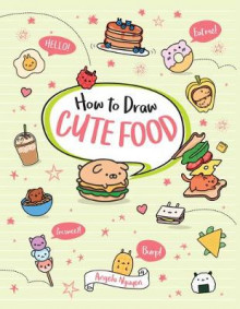 How to Draw Cute Food av Angela Nguyen (Heftet)