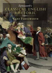 Farnsworth's Classical English Rhetoric av Ward Farnsworth (Lydbok-CD)
