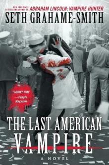 The Last American Vampire av Seth Grahame-Smith (Heftet)