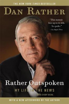 Rather Outspoken av Dan Rather og Digby Diehl (Heftet)
