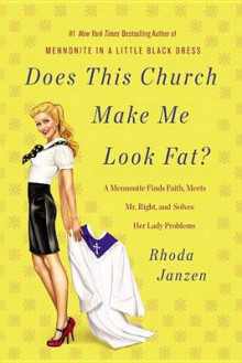 Does This Church Make Me Look Fat? av Rhoda Janzen (Innbundet)