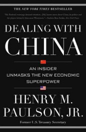 Dealing with China av Henry M Paulson (Heftet)