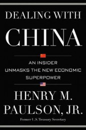Dealing with China av Michael Carroll og Henry M Paulson (Innbundet)