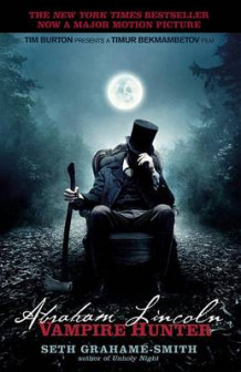 Abraham Lincoln: Vampire Hunter av Seth Grahame-Smith (Heftet)