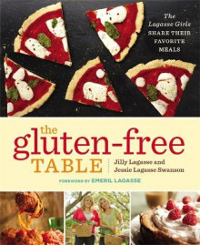The Gluten-Free Table av Jilly Lagasse, Jessie Lagasse Swanson og Emeril Lagasse (Heftet)