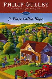 A Place Called Hope av Philip Gulley (Innbundet)