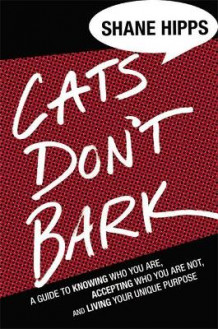 Cats Don't Bark av Shane Hipps (Innbundet)