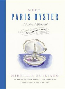 Meet Paris Oyster av Mireille Guiliano (Innbundet)