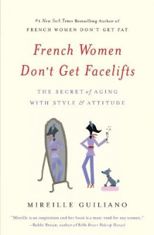 French Women Don't Get Facelifts (Heftet)