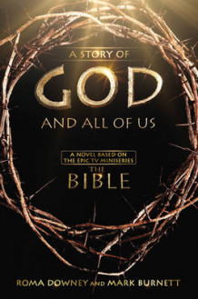 A Story of God and All of Us av Roma Downey og Mark Burnett (Innbundet)