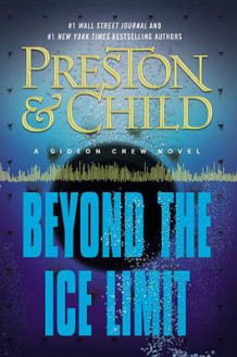 Beyond the Ice Limit av Douglas Preston og Lincoln Child (Innbundet)
