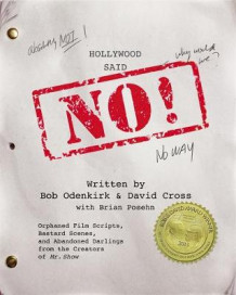 Hollywood Said No! av Bob Odenkirk, David Cross og Brian Posehn (Heftet)