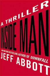 Inside Man av Jeff Abbott (Innbundet)