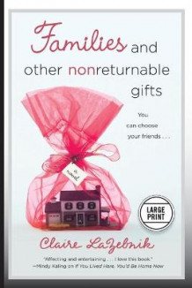 Families and Other Nonreturnable Gifts av Claire LaZebnik (Heftet)