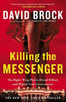 Killing the Messenger av David Brock (Heftet)