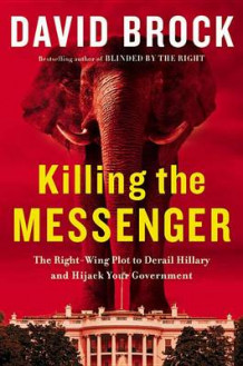 Killing the Messenger av David Brock (Innbundet)