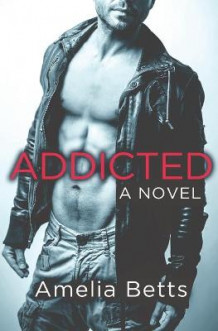 Addicted av Amelia Betts (Heftet)