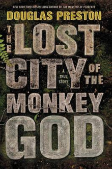The Lost City of the Monkey God av Douglas Preston (Innbundet)