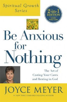 Be Anxious For Nothing (Spiritual Growth Series) av Joyce Meyer (Heftet)
