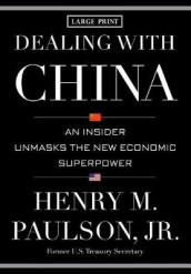 Dealing with China av Henry M Paulson (Innbundet)