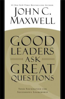 Good Leaders Ask Great Questions av John C. Maxwell (Heftet)