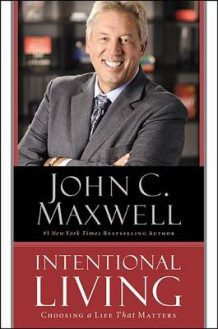 Intentional Living av John C Maxwell (Innbundet)