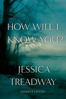 How Will I Know You? av Jessica Treadway (Innbundet)