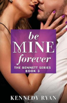 Be Mine Forever av Kennedy Ryan (Heftet)