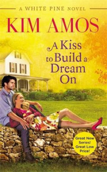 A Kiss to Build a Dream on av Kim Amos (Heftet)