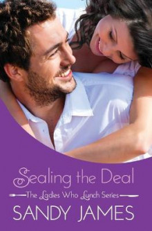 Sealing the Deal av Sandy James (Heftet)
