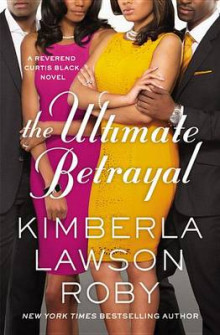 The Ultimate Betrayal av Kimberla Lawson Roby (Heftet)